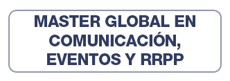 Master Global en Comunicación, Eventos y RRPP