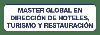Master Global en Dirección de Hoteles, Turismo y Restauración