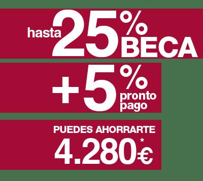 25% BECA + 5% PRONTO PAGO. PUEDES AHORRARTE 4.280€